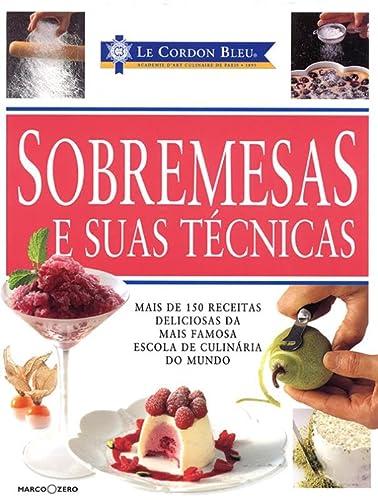 9788527903349: Le Cordon Bleu - Sobremesas e Suas Tecnicas (Em Portugues do Brasil)