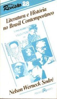 LITERATURA E HISTÓRIA NO BRASIL CONTEMPORÂNEO: Sodré, Nelson Werneck