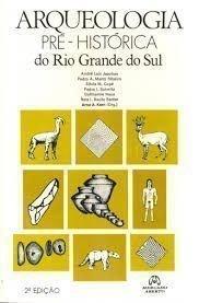 Arqueologia Pre-Historica do Rio Grande do Sul (Portuguese Edition)