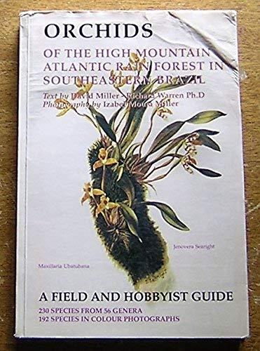 Orchids of the High Mountain Atlantic Rain Forest in Southeastern Brazil - Miller, David, Warren, Richard