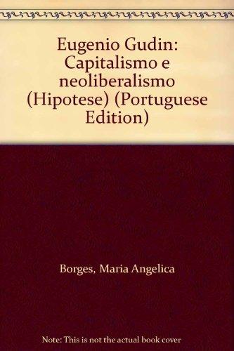 9788528300987: Eugênio Gudin: Capitalismo e neoliberalismo (Hipótese) (Portuguese Edition)