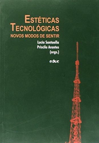 9788528303742: Esteticas Tecnologicas: Novos Modos de Sentir