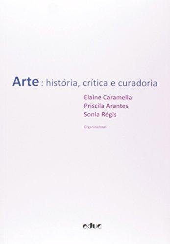 9788528304602: Arte: Historia, Cr'tica e Curadoria