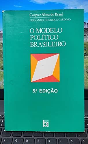 O modelo politico brasileiro: E outros ensaios (Corpo e alma do Brasil) (Portuguese Edition)