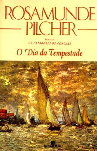 Dia da Tempestade, O - Rosamunde Pilcher