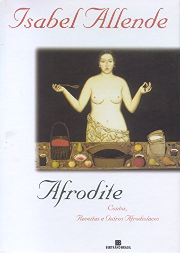 9788528606744: Afrodite Contos, Receitas e Outros Afrodisiacos