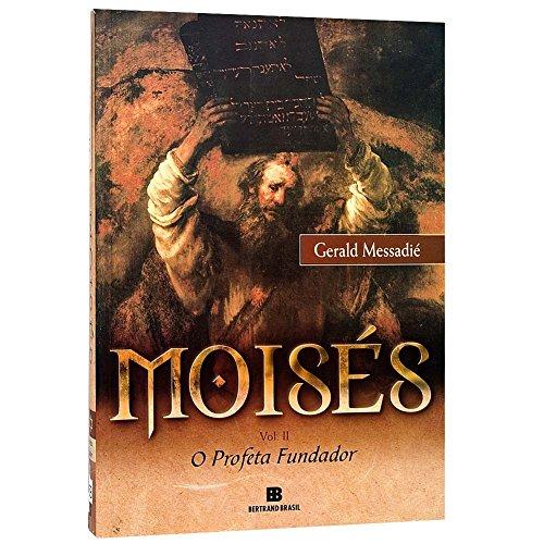 9788528608502: Moisés: o Profeta Fundador - Vol. 2