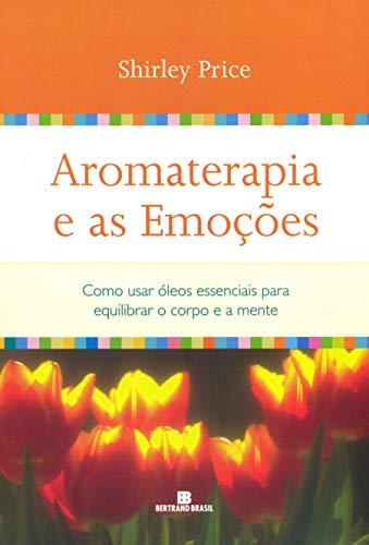 9788528608519: Aromaterapia E As Emoções (Em Portuguese do Brasil)