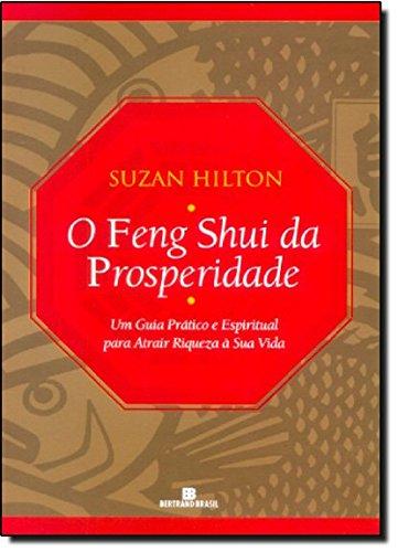 O Feng Shui Da Prosperidade: Um Guia