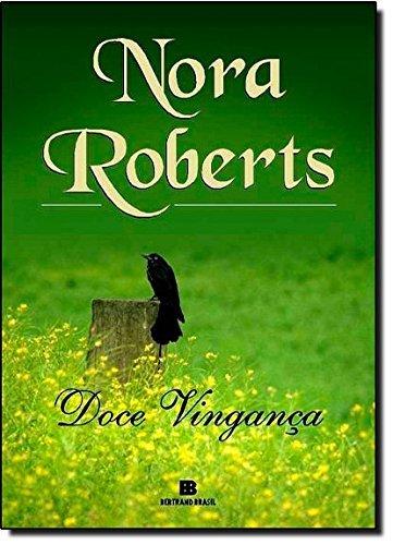 Doce Vingança: Nora Roberts