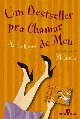Um Bestseller Pra Chamar de Meu (Em: Marian Keyes