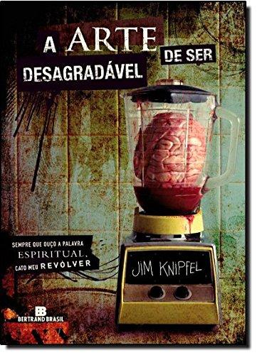 9788528614480: Arte de Ser Desagradavel - Ruining It For Everybo (Em Portugues do Brasil)