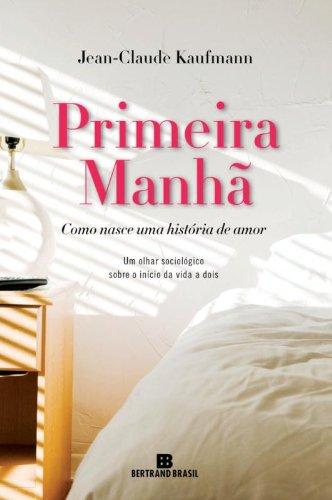 9788528617542: Primeira Manha (Em Portugues do Brasil)