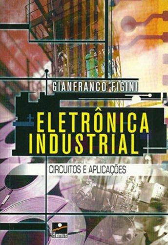 9788528900163: Eletrônica Industrial. Circuitos e Aplicações (Em Portuguese do Brasil)