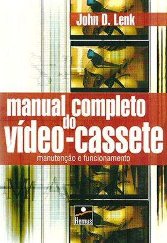 9788528900828: Manual Completo do Vídeo-Cassete: Manutenção e Funcionamento