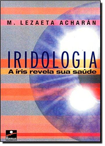 9788528902297: Iridológia. A Íris Revela Sua Saúde (Em Portuguese do Brasil)