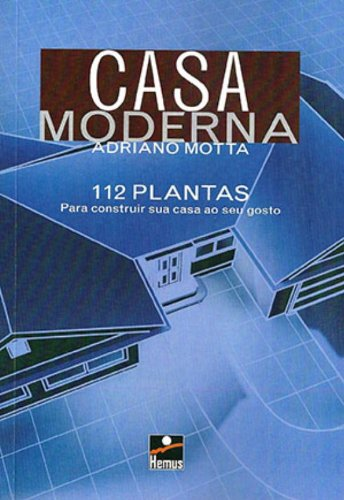 9788528903461: Casa Moderna: 112 Plantas para Construir sua Casa ao seu Gosto