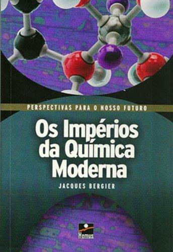 9788528905694: Os Impérios da Química Moderna (Em Portuguese do Brasil)