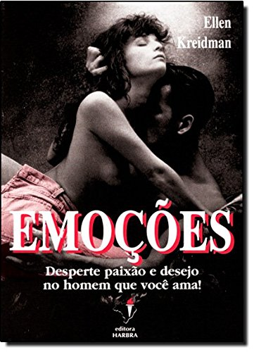 9788529400952: Emoções. Desperte Paixão e Desejo no Homem que Você Ama (Em Portuguese do Brasil)