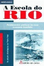 A escola do Rio: Fundamentos politicos da nova economia brasileira (Biblioteca Alfa-Omega de ...