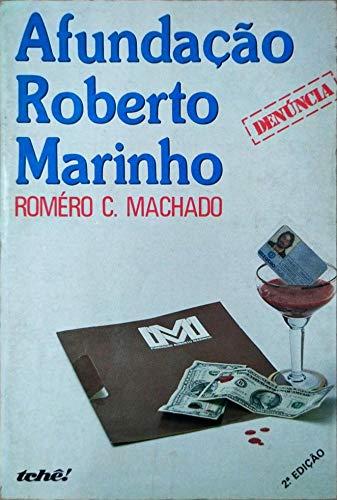 9788530700317: Afundação Roberto Marinho (Trilogia global / Roméro C. Machado) (Portuguese Edition)