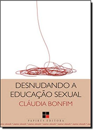 9788530809553: Desnudando a Educacao Sexual