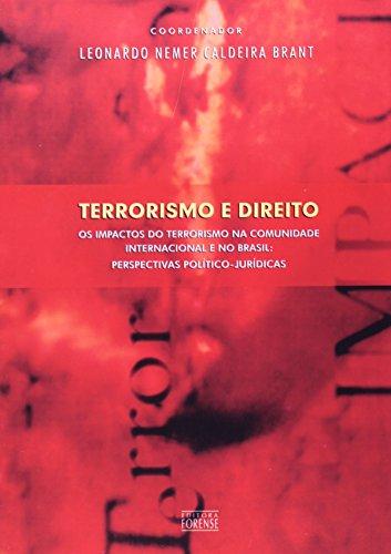9788530915636: Terrorismo E Direito: OS Impactos Do Terrorismo Na Comunidade Internacional E No Brasil: Perspectivas Politico-Juridicas (Portuguese Edition)