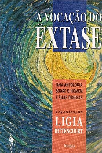 9788531203596: A Vocacao do extase: Uma antologia sobre o homem e suas drogas (Serie Diversos) (Portuguese Edition)