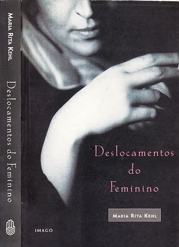 9788531206207: Deslocamentos do feminino: A mulher freudiana na passagem para a modernidade (Portuguese Edition)