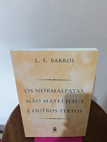 9788531206832: Normalpatas, Nao Matei Jesus E Outros Textos, Os (Em Portuguese do Brasil)