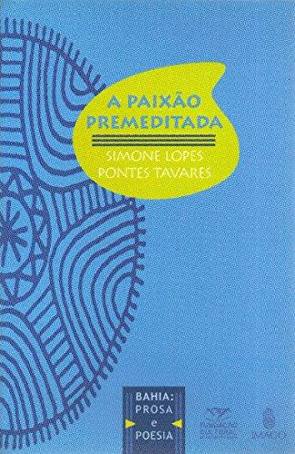 Paixão Premeditada, A. Poesia da Geração 60: Pontes Tavares, Simone