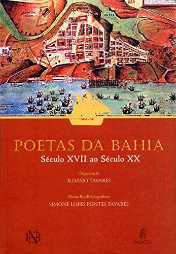 Poetas da Bahía : século XVII a: Tavares, Ildásio