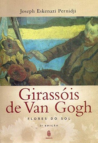 9788531208737: Girassóis de Van Gogh : flores do sol.