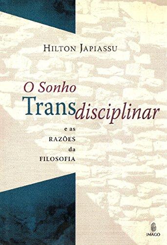 9788531209949: O Sonho Transdisciplinar e as Razões da Filosofia (Em Portuguese do Brasil)