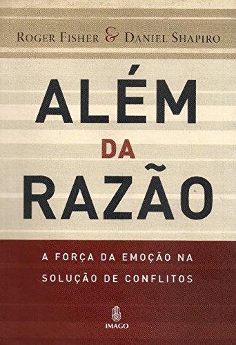 9788531210495: Além Da Razão. A Força Da Emoção Na Solução De Conflitos (Em Portuguese do Brasil)