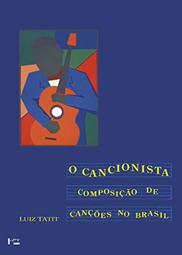 O Cancionista : Composição de Canções no Brasil: Tatit, Luiz
