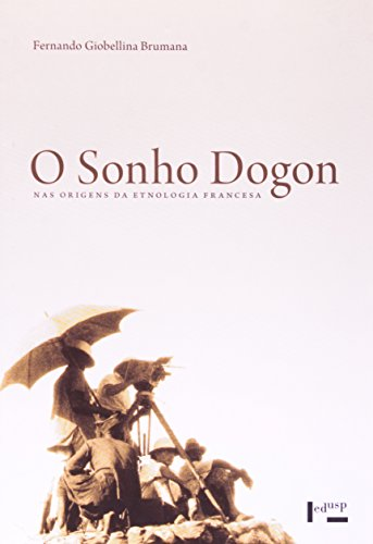 9788531402661: Sonho Dogon: Nas Origens da Etnologia Francesa