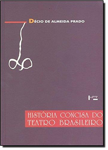 Histo?ria concisa do teatro brasileiro: 1570-1908 (Portuguese Edition) - De?cio de Almeida Prado