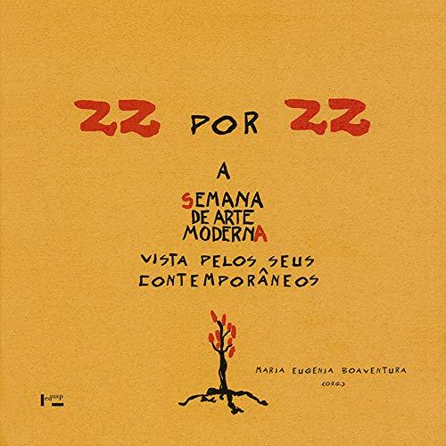 9788531405563: 22 Por 22. A Semana De Arte Moderna Vista Pelos Seus Contemporâneos (Em Portuguese do Brasil)