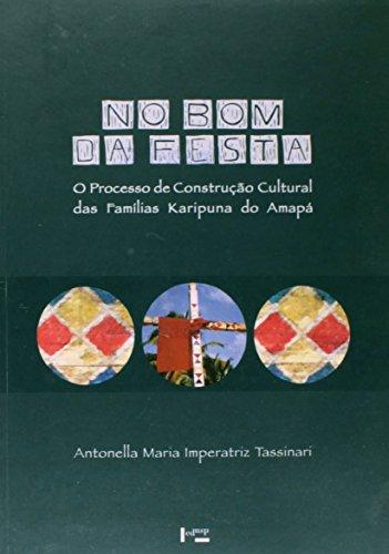 9788531407222: No bom da festa : o processo de construção cultural das famílias Karipuna do Amapá.