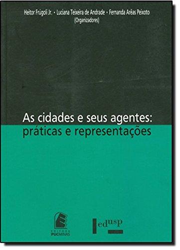 9788531409844: As Cidades E Seus Agentes: Praticas E Representacoes