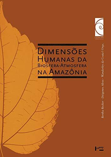 9788531409936: Dimensoes Humanas Da Biosfera-Atmosfera Na Amazonia