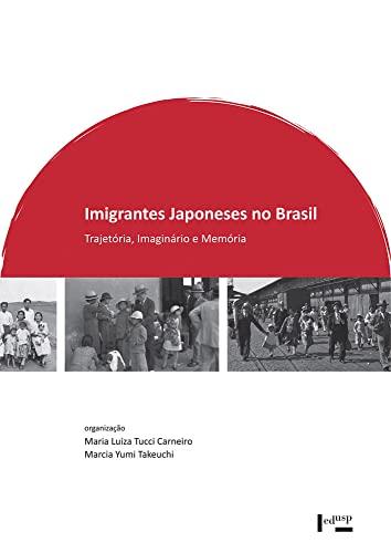 Imigrantes japoneses no Brasil : trajetória, imaginário: Maria Luiza Tucci