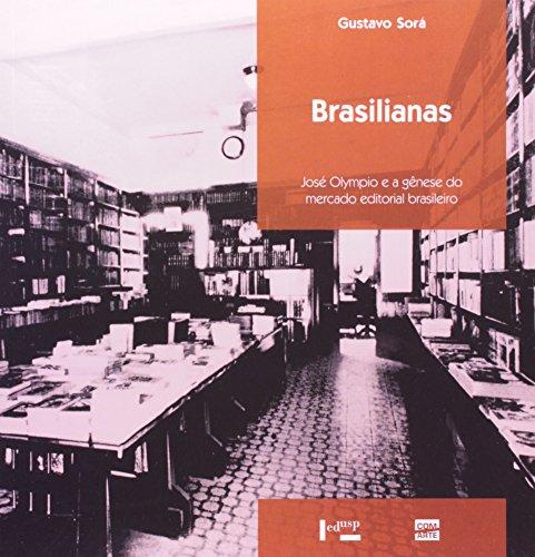 9788531411229: Brasilianas: Jose Olympio E a Genese Do Mercado Editorial Brasileiro