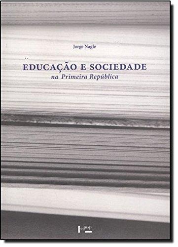 9788531412042: Educacao e Sociedade na Primeira Republica