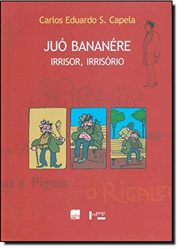 9788531412127: Juo Bananere: Irrisor, Irrisorio