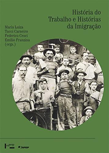 Historia Do Trabalho e Historias Da Imigracao: Maria Luiza Tucci
