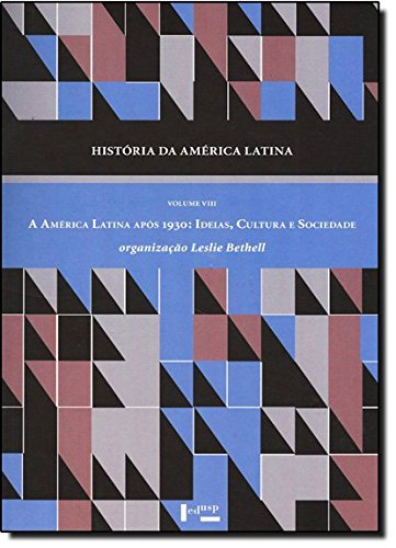 9788531413247: História da América Latina. A América Latina Após 1930. Ideias, Cultura e Sociedade - Volume VIII (Em Portuguese do Brasil)