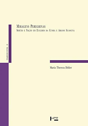 9788531413544: Miragens Peregrinas - Sertao e Nacao em Euclides da Cunha e Ariano Suassuna