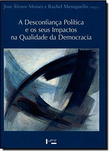 9788531414183: Desconfiana Pol'tica e os Seus Impactos na Qualidade da Democracia, A